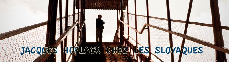 """Bandeau du blog """"Jacques Hoflack chez les Slovaques""""; photo & design : Gilderic"""