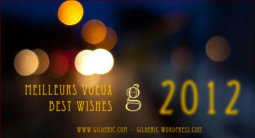 Meilleurs voeux pour 2012 (Photo et graphisme : Gilderic)