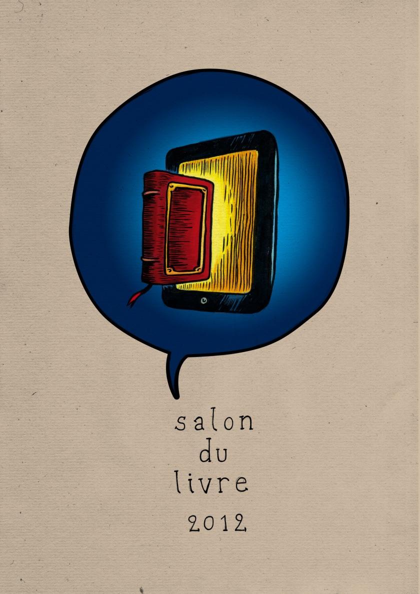 Salon du Livre 2012 (Du livre à l'e-book), version alternative - Illustration : Gilderic
