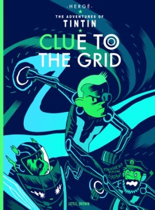 Clue To The Grid (Tintin vs Tron) - Illustration de Mister Hipps