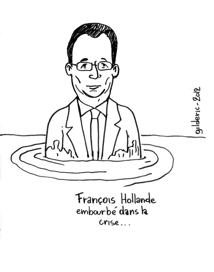 François Hollande embourbé dans la crise...  Dessin : Gilderic