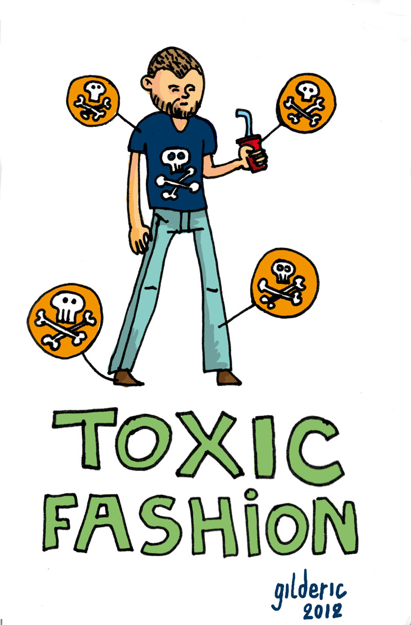 Toxic Fashion - Illustration : Gilderic