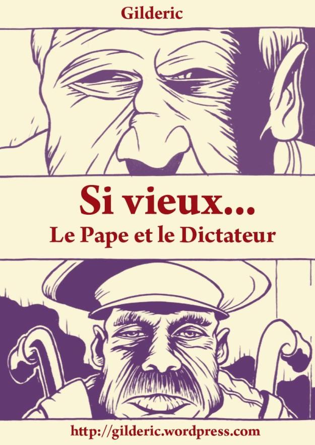 Si vieux (Le Pape et le dictateur) - Une BD de Gilderic