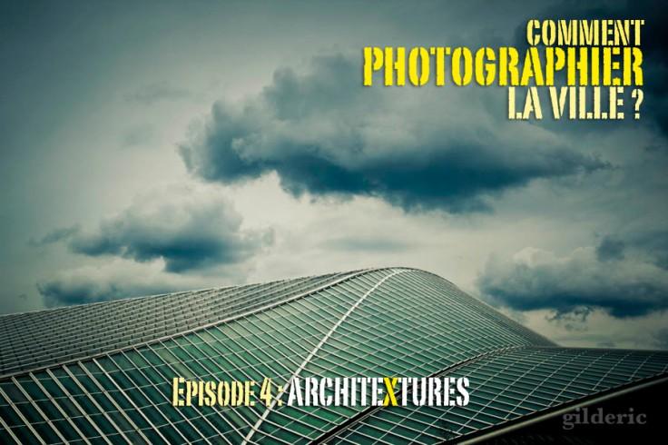Comment photographier la ville ? - Architextures