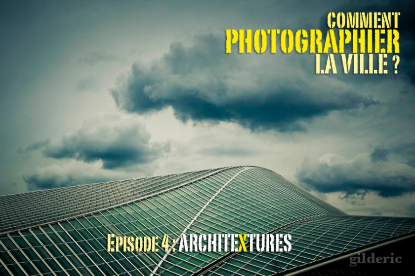 Comment photographier la ville ? - Architextures