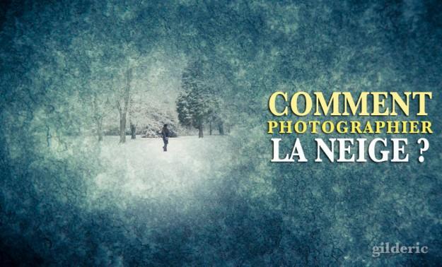 Comment photographier la neige ?