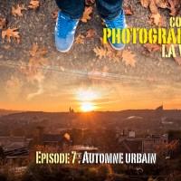 Comment photographier la ville ? Episode 8 : Automne urbain