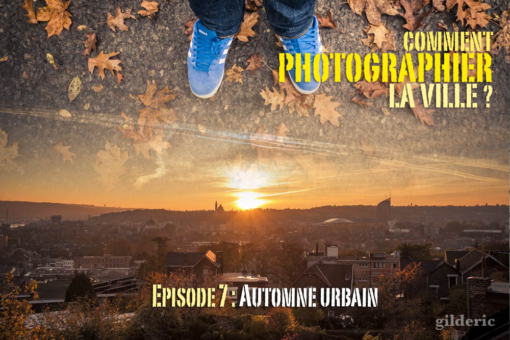 Comment photographier la ville ? Episode 8 : Automneurbain