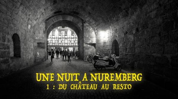Une nuit à Nuremberg : du château au resto