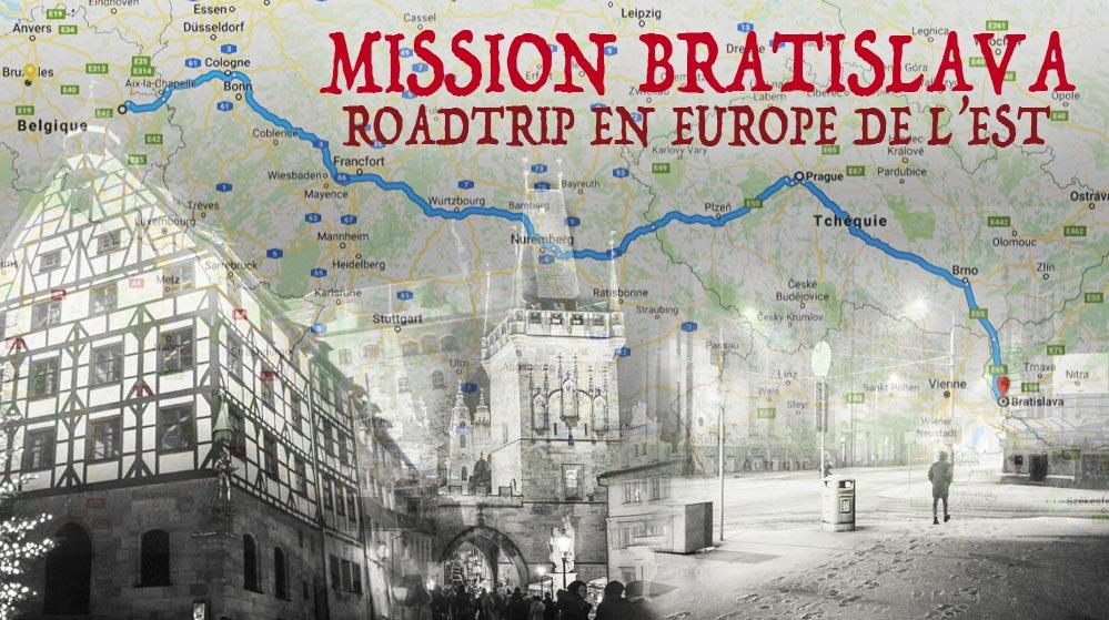 Mission Bratislava : road trip en Europe del'Est