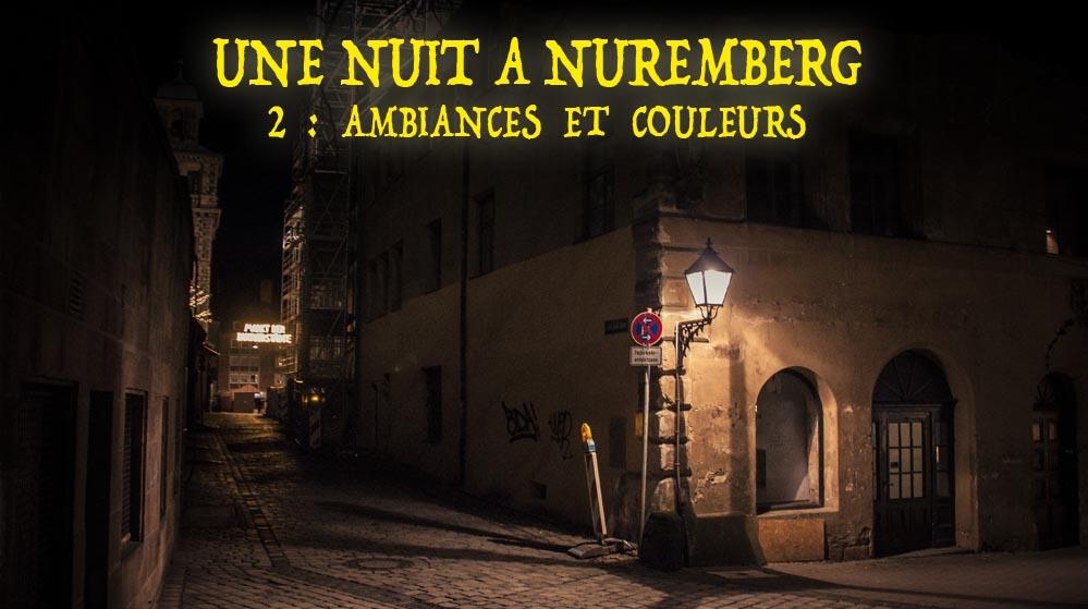 Une nuit à Nuremberg (2/2) : ambiances etcouleurs