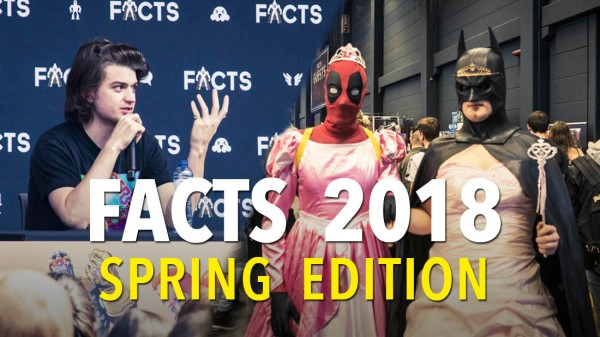 Facts Spring Edition 2018 : le printemps des geeks (video et photos)