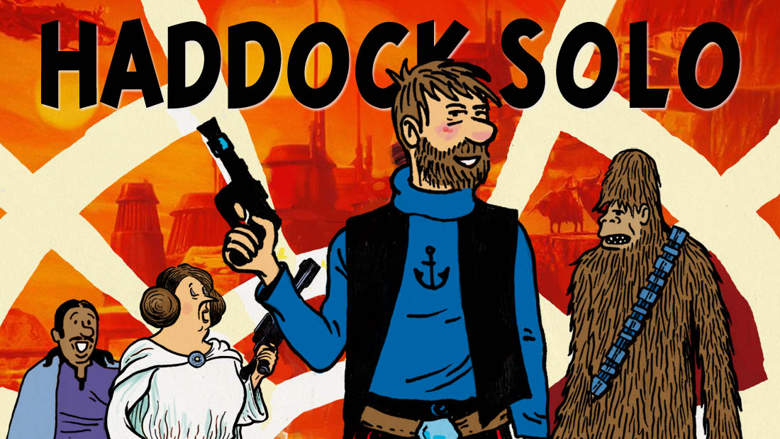 Tintin vs Star Wars : Haddock Solo, a Star Wars parodie