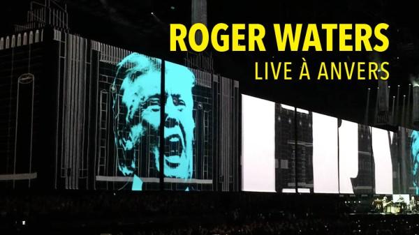 Roger Waters live à Anvers : review, photos et video