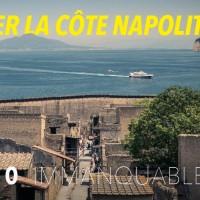 Visiter la côte napolitaine : 10 indispensables