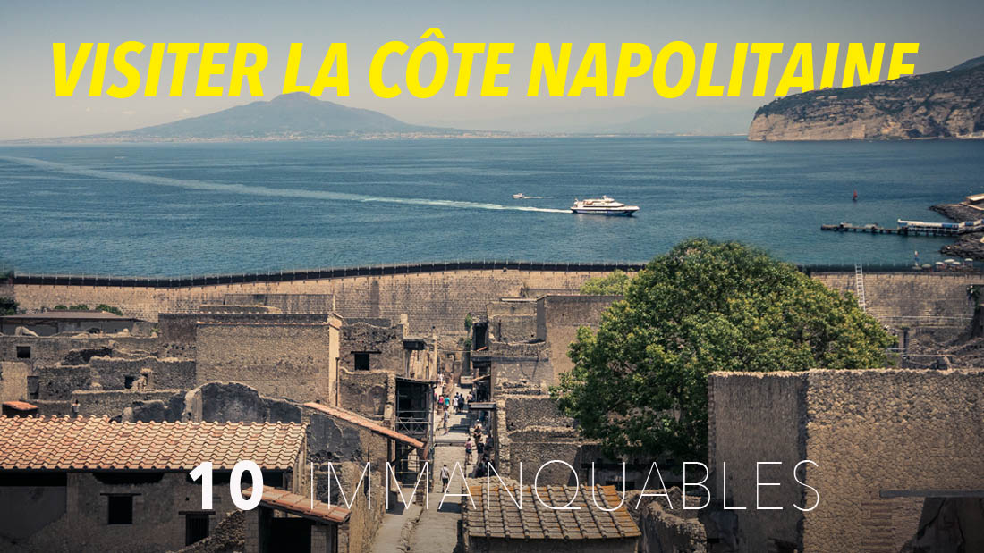 Visiter la côte napolitaine : top 10 des immanquables