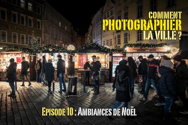 Comment photographier la ville : Ambiances de Noël