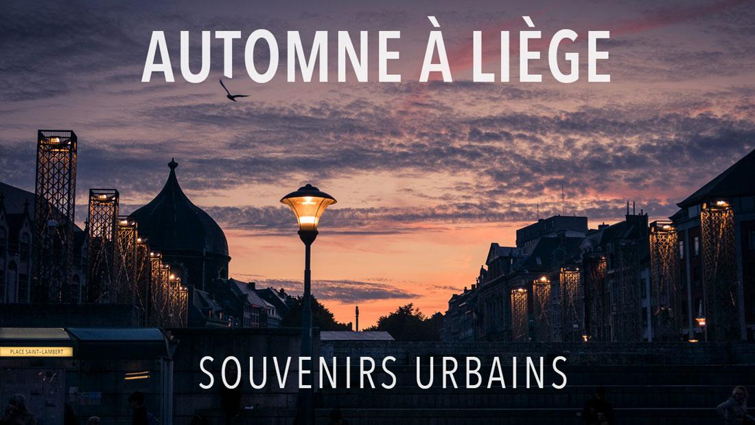 Automne à Liège : souvenirs urbains (photos)