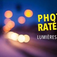 Photos ratées ou pas ? : Lumières floues