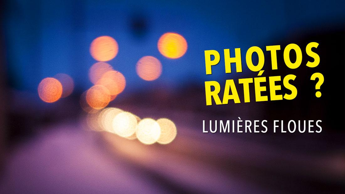 Photos ratées ? : Lumières floues