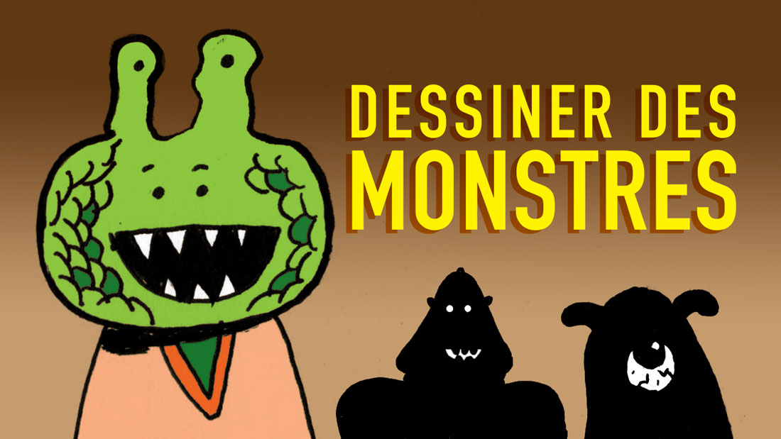 Comment dessiner des monstres ?