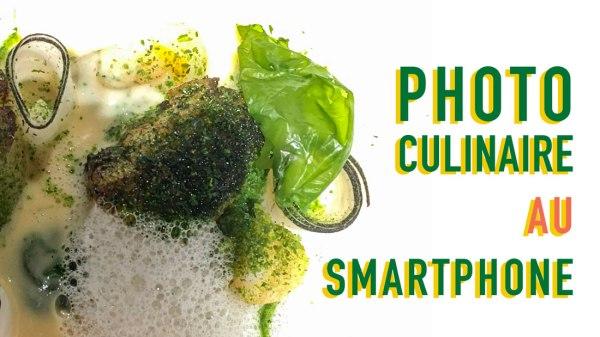 Photo culinaire : photographier ses plats au smartphone