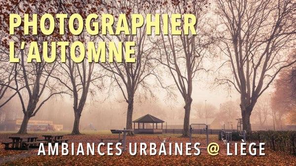 Photographier l'automne : ambiances urbaines à Liège