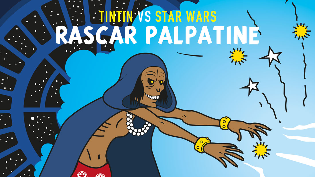 Tintin vs Star Wars : Rascar Palpatine