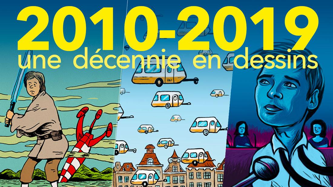 2010-2019 : une décennie en dessins (rétrospective)