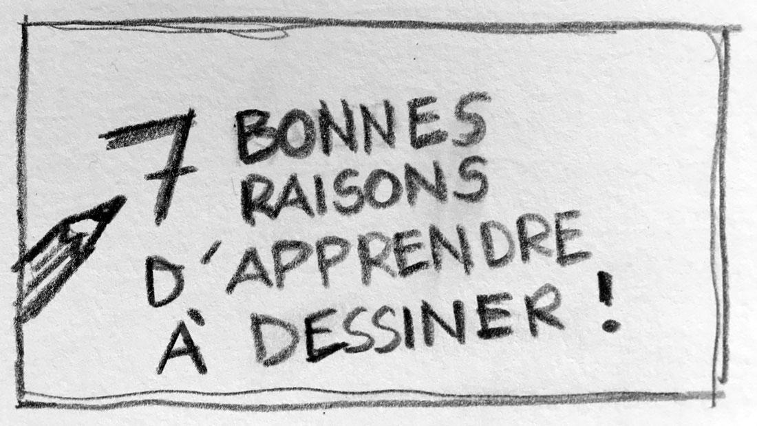 7 bonnes raisons d'apprendre à dessiner (chroniques du confinement #4