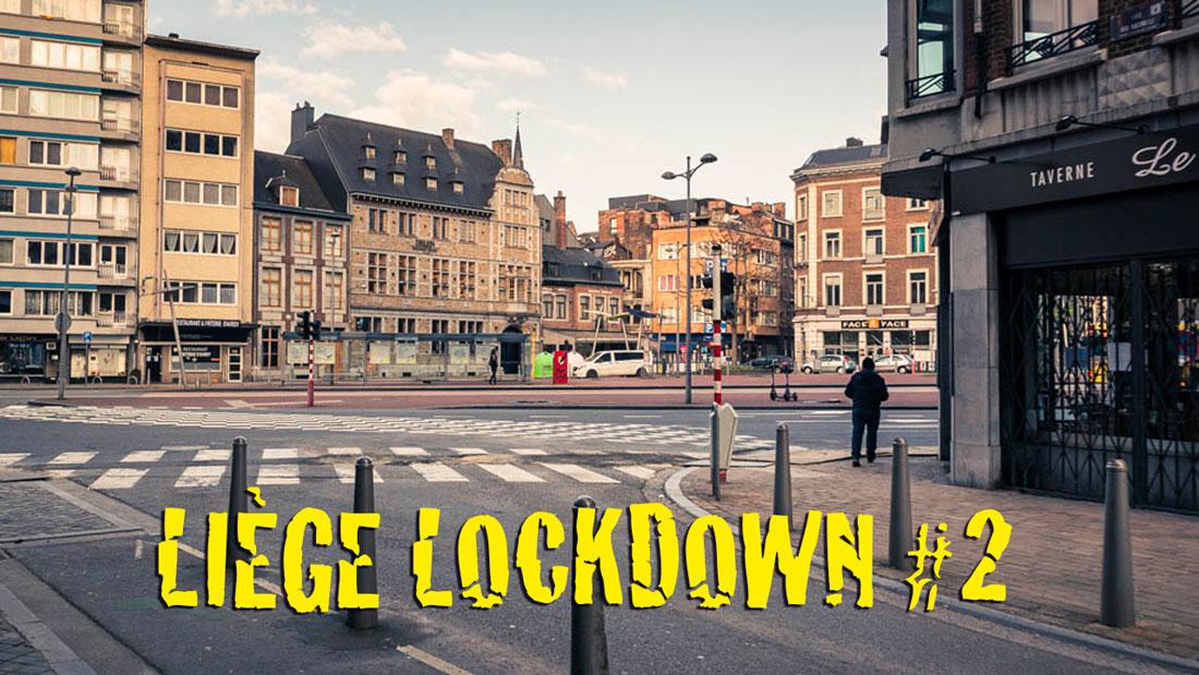 Liège Lockdown : chroniques du confinement #2 (street photography)