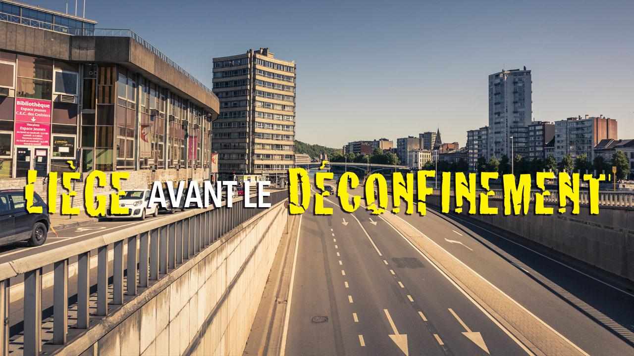 Liège avant le déconfinement : chroniques du confinement #7
