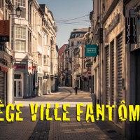 Liège, ville fantôme - Chroniques du confinement #8