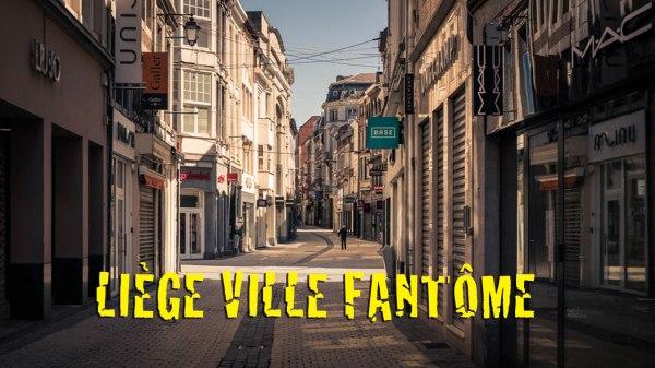 Liège, ville fantôme : chroniques du confinement 8