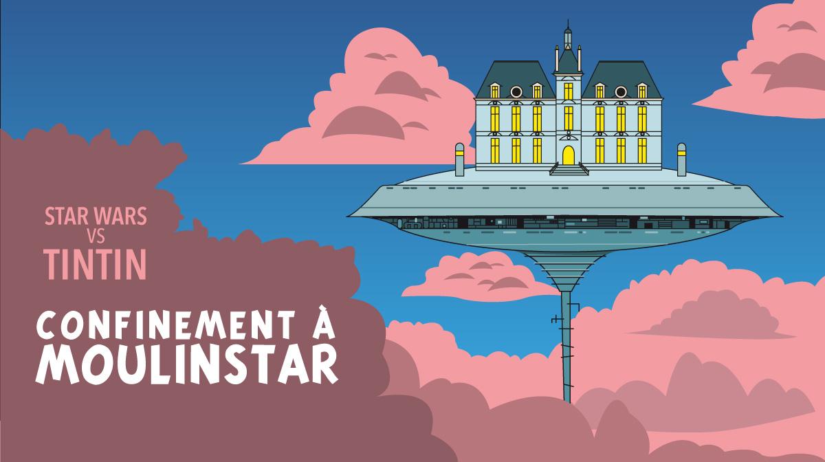 Tintin vs Star Wars : Confinement à Moulinstar (illustration)