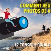 Comment réussir tes photos de voyage ? 12 conseils pour débutants