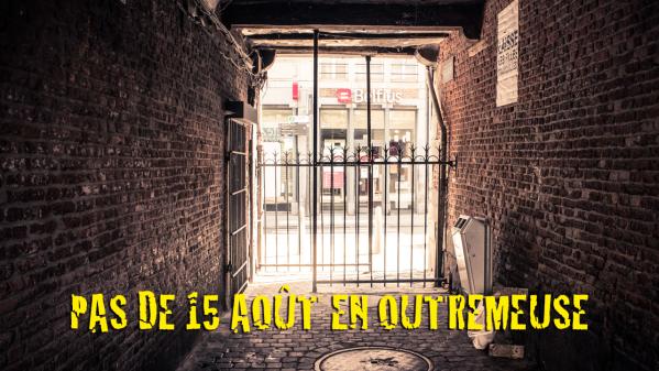 Pas de 15 août en Outremeuse : Chroniques du confinement 10