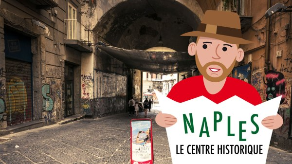 Visiter Naples : le centre historique