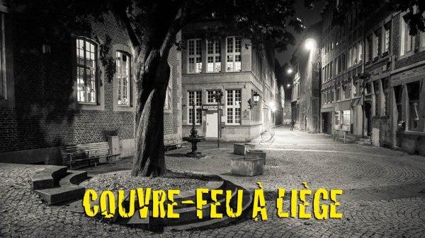 Chroniques du confinement : Couvre-feu à Liège