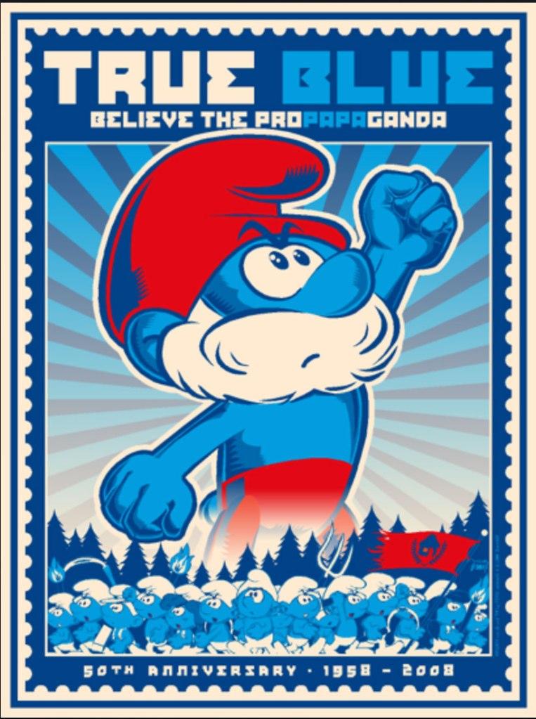 True Blue (Parodie de poster de propagande avec le grand Schtroumpf) par Domnx