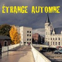 Etrange automne à Liège : Chroniques du confinement #14