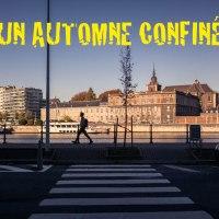 Un automne confiné à Liège : Chroniques du confinement #16