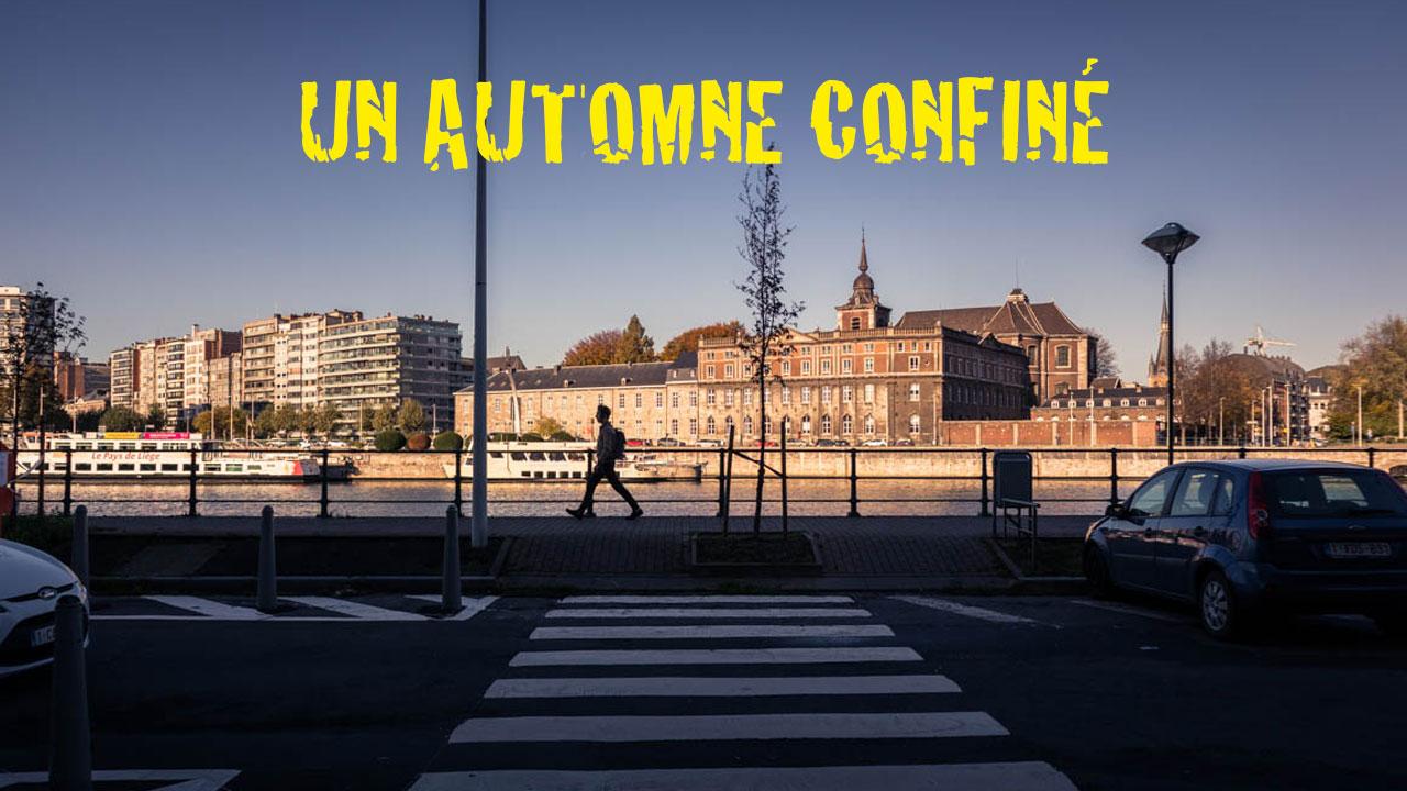 Un automne confiné à Liège : Chroniques du confinement
