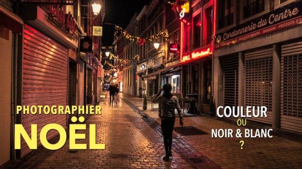 Photographier Noël : dans les rues de Liège (en couleur ou en noir et blanc ?