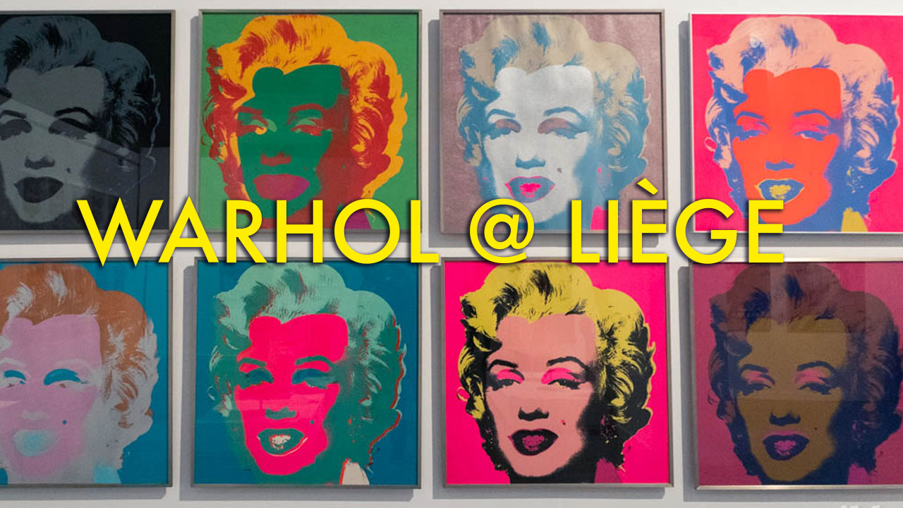 Expo Warhol : the American Dream Factory à la Boverie (Liège)