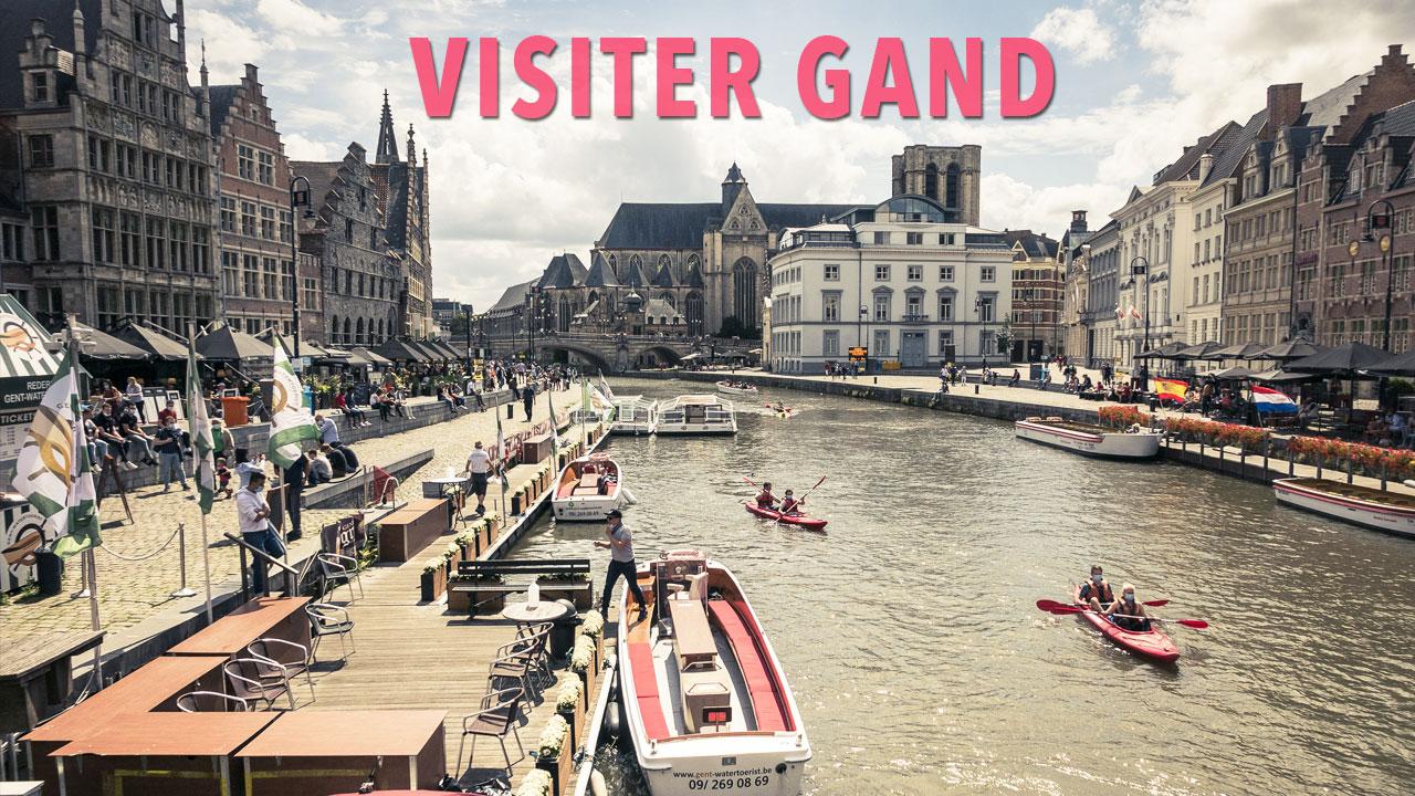 Visiter Gand : découvrir les incontournables en un week-end